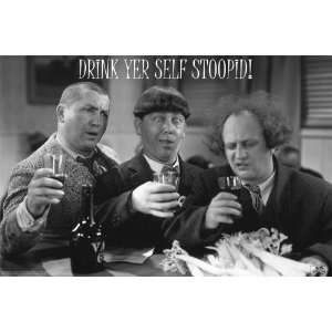 3 Stooges Drink Yer Self Stoopid! Funny Poster Print
