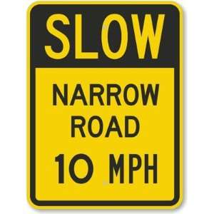 Slow   Narrow Road 10 MPH Aluminum Sign, 24 x 18 Office Products