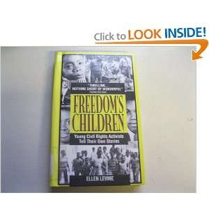 Freedoms Children: Young Civil Rights Activists Tell