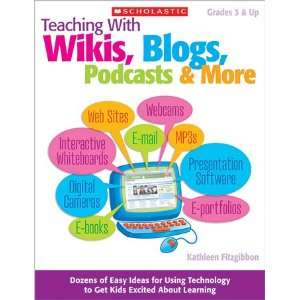 545 16834 2 Teaching With Wikis  Blogs  Podcasts ; More: Toys & Games
