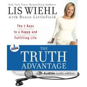 The Truth Advantage: The 7 Keys to a Happy and Fulfilling Life