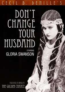 Dont Change Your Husband: Gloria Swanson, Cecil B
