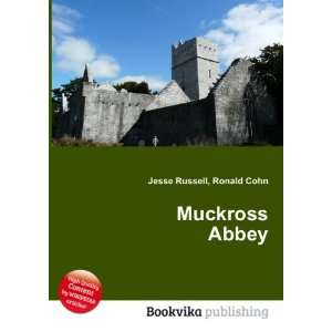 Muckross Abbey: Ronald Cohn Jesse Russell: Books