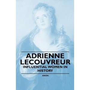 Adrienne Lecouvreur   Influential Women in History