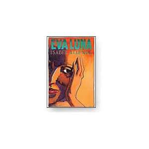 EVA LUNA. Translated by Margaret Sayers Peden: Isabel. Allende: Books