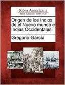 Origen de los Indios de el Nuevo mundo e Indias Occidentales.