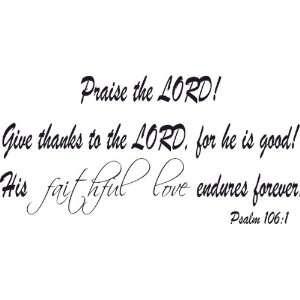 Psalm 1061, Vinyl Wall Art, Give Thanks Lord Good Faithful Love