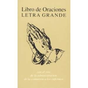Libro De Oraciones, Letra Grande: Con El Rito De LA Administracion De