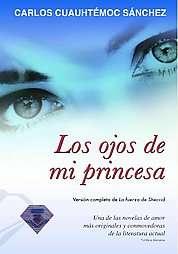 Los ojos de mi princesa The Eyes of My Princess by Carlos Cuauhtemoc