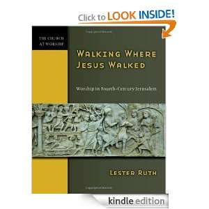 Jesus Walked Worship in Fourth Century Jerusalem (Church at Worship