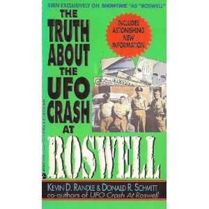 The Truth About the Ufo Crash at Roswell Kevin D