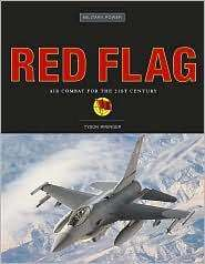RED FLAG Air Combat for the 21st Century AVIATION 9780760325308