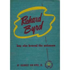 Richard Byrd; Boy who braved the unknown (The Childhood