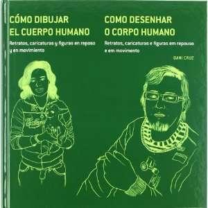 CÓMO DIBUJAR EL CUERPO HUMANO RETRATOS, CARICATURAS Y