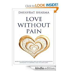 Love Without Pain: Book of Contemplations and Guided Visualizations