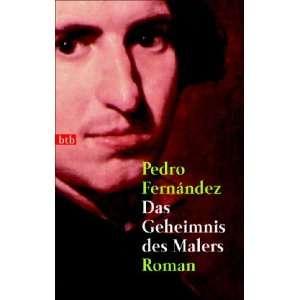 Das Geheimnis des Malers. (9783442729135) Pedro Fernandez Books