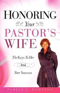Your Pastors Wife by Pamela J. Downing, Xulon Press  Paperback