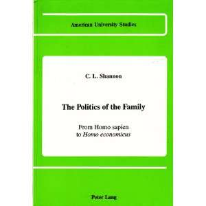 The Politics of the Family (American University Studies