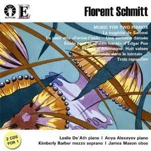 Florent Schmitt   Music for Two Pianos: Leslie DeAth, Anya