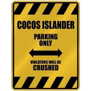 COCOS ISLANDER PARKING ONLY VIOLATORS WILL BE CRUSHED  PARKING SIGN