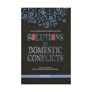 : Solutions to Domestic Conflicts: Mufti Muhammad Taqi Usmani: Books