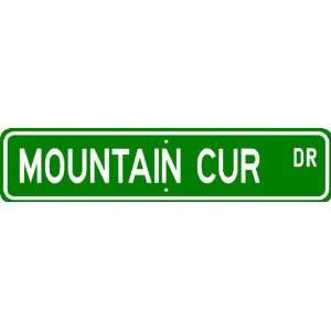 Mountain Cur STREET SIGN ~ High Quality Aluminum ~ Dog