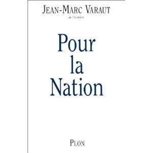 Pour la nation: Jean Marc Varaut: Books