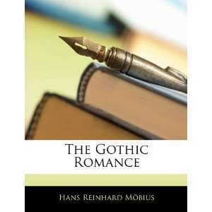 The Gothic Romance (German Edition) (9781144457882): Hans