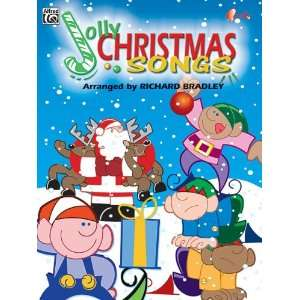 Jolly Christmas Songs: Bradley, Richard: 9780757923982: