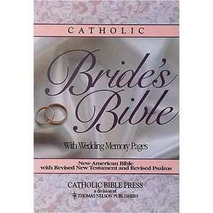 Catholic Brides Bible (0020049013489): Thomas Nelson: Books
