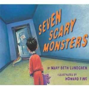 Seven Scary Monsters Mary Beth Lundgren, Howard Fine