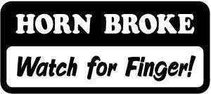 HORN BROKE WATCH FINGER STICKER/DECAL CHOOSE SIZE/COLOR