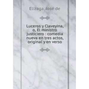 Luceros y Claveyina, o, El ministro justiciero : comedia nueva en tres