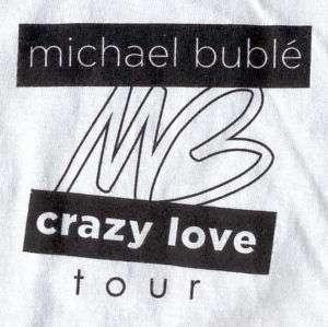 MICHAEL BUBLE   2010 Crazy Love Crew Shirt (Large)