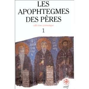 Les Apophtegmes des Peres Collection systematique