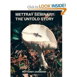 Mettray Seminary: The Untold Story (9781257973187): Roy