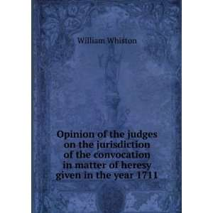 Opinion of the judges on the jurisdiction of the convocation in matter