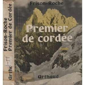 Premier de cordée: R. Frison Roche: Books