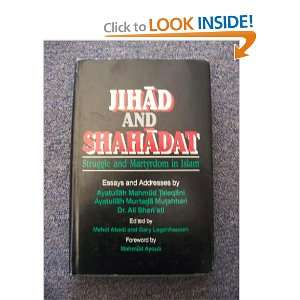 Jihad and Shahadat: Struggle and Martyrdom in Islam