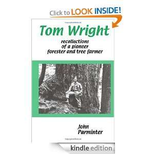 Tom Wright: recollections of a pioneer forester and tree farmer: John
