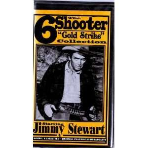 The 6 Shooter The Gold Stike Collection Starring Jimmy Stewart, 6