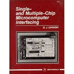 Single and Multiple Chip Microcomputer Interfacing: G. J. Lipovski