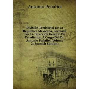 General De Estadística, à Cargo Del Dr. Antonio Peñafiel