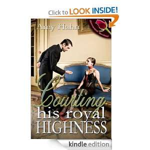 Courting His Royal Highness Amy Hahn  Kindle Store