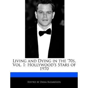 Hollywoods Stars of 1970 (9781171171973): Dana Rasmussen: Books