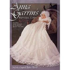 Anna Garrins Baptismal Gown Patterns Gown, Slip Bonnet