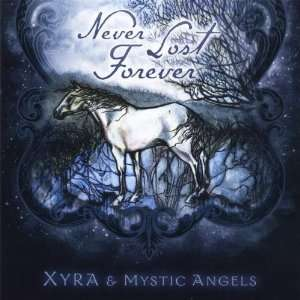 Never Lost Forever: Xyra & Mystic Angels: Music