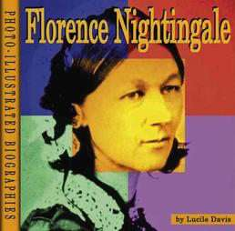 Florence Nightingale A Photo illustrated Biography by Lucile Davis