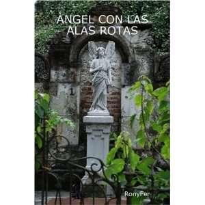 Angel Con Las Alas Rotas (Spanish Edition) (9781435723467