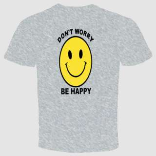 Dont Worry Be Happy Funny Cool Love Humor Birthday Gift Hippie